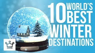 Video Top 10 Best Winter Destinations In The World MP3, 3GP, MP4, WEBM, AVI, FLV November 2018