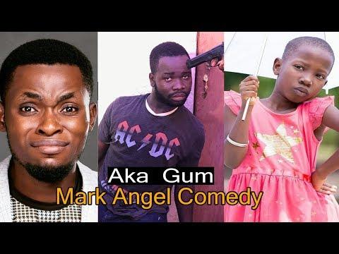 Aka Gum (Latest Mark Angel Comedy) (The Chronicles Of Broda SAviour)