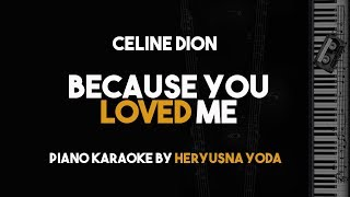 Video Because You Loved Me - Celine Dion (Piano Karaoke with Lyrics on Screen) MP3, 3GP, MP4, WEBM, AVI, FLV Maret 2018