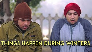 Things Happen During Winters | Harsh Beniwal