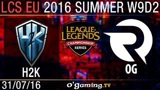 H2K vs Origen - LCS EU Summer Split 2016 - W9D2