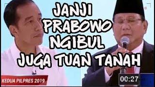 Video Janji Prabowo Ngibul  Janji Jokowi Realistis  Prabowo Juga Tuan Tanah Ternyata MP3, 3GP, MP4, WEBM, AVI, FLV Februari 2019
