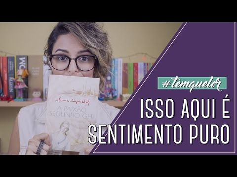 """""""A PAIXÃO SEGUNDO G.H."""", DE CLARICE LISPECTOR (TEMQUELER #29)"""