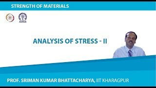 Lecture - 3 Analysis Of Stress - II