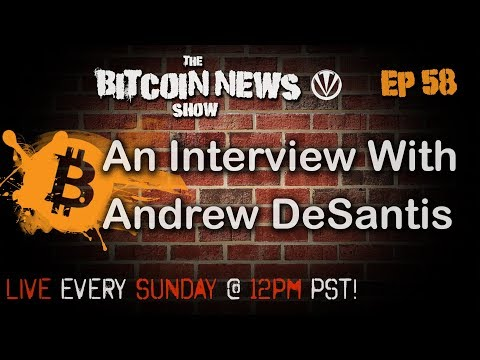 Bitcoin News #58 - An interview With Andrew DeSantis video