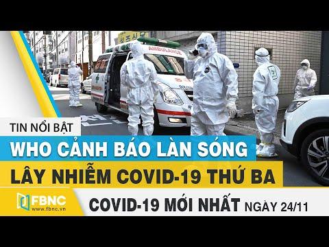 Tin tức Covid-19 mới nhất hôm nay 24/11 | Dich Virus Corona Việt Nam hôm nay | FBNC