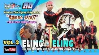 Ebeg Banyumasan # ELING ELING ; Jaranan Kuda Lumping @ Among Sejati Vol 3