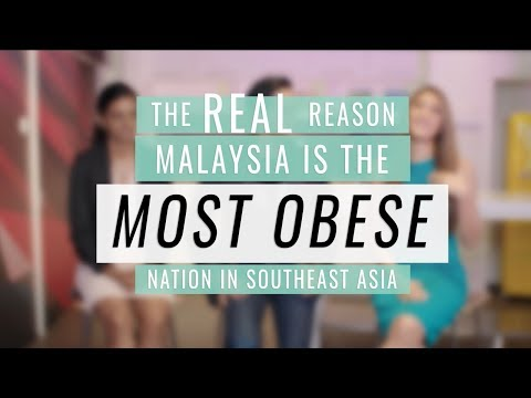 Malaysia Is The Most Obese Nation In Asia - Here's Why: FULL VIDEO Version