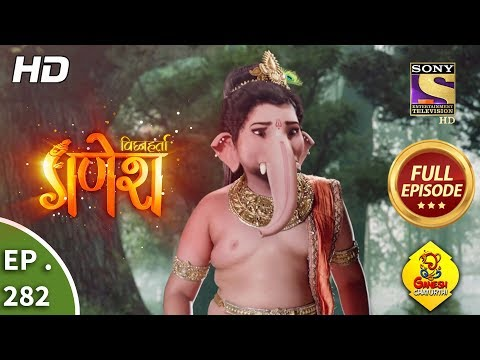Vighnaharta Ganesh - Ep 282 - Full Episode - 19th September, 2018