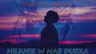 K.M.S x JONA - Milknie w nas dusza |2019|