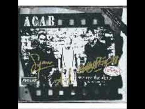 ACAB - A.C.A.B - Where Have All The Bootboys Gone? I still remember those glory days When no one dared to get in our way It only seems like yesterday Seein' boots a...
