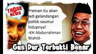"""Video Gus Dur Terbukti Benar, """"Preman Itu Akan Jadi Gelandangan Politik Seumur Hidupnya!"""" MP3, 3GP, MP4, WEBM, AVI, FLV Desember 2018"""