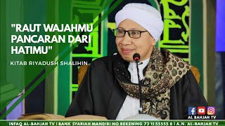 Video Raut Wajahmu Pancaran dari Hatimu | Buya Yahya | Kitab Riyadush sholihin| 2017 MP3, 3GP, MP4, WEBM, AVI, FLV Desember 2018