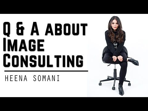 Questions & Answers about Image Consulting   Get to know me   Heena Somani