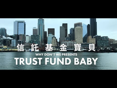 WHY DON'T WE - Trust Fund Baby 信託基金寶貝 (華納official HD 高畫質官方中字版)