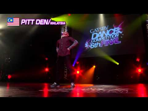 【GDC 6th】GATSBY DANCE COMPETITION 2013-2014:ASIA GRANDFINAL/PITT DEN【MALAYSIA】