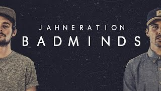 JAHNERATION - Badminds (Lyrics video)