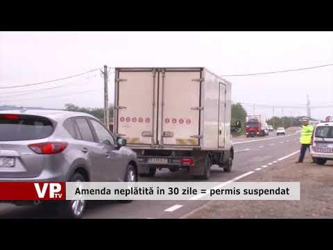 Amenda neplătită în 30 zile = permis suspendat