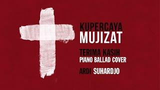 Terima Kasih - Kupercaya Mujizat (Piano Ballad Cover)