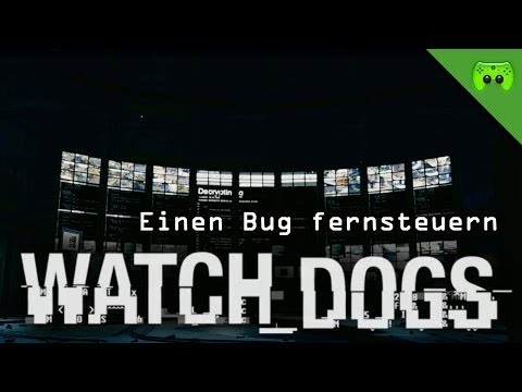 WATCH DOGS # 22 - Einen Bug fernsteuern  «»  Let's Play Watch dogs | HD