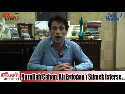Nurullah Cahan, Ali Erdoğan'ı Silmek İsterse...