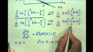 Mod-09 Lec-39 The JWKB Approximation: Justification Of The Connection Formulae