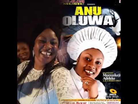 Anu Oluwa by EGBIN ORUN.........HIT TRACK