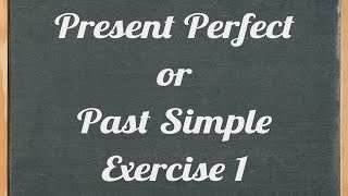 Present perfect or past simple exercise, English grammar tutorial