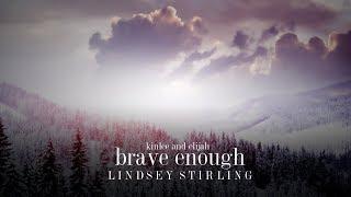 Brave Enough - Lindsey Stirling Ft Christina Perri Lyrics