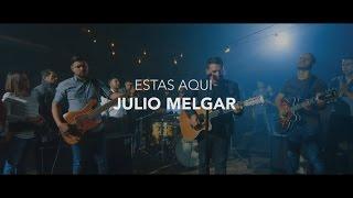 Julio Melgar  Estás Aquí Videoclip Oficial