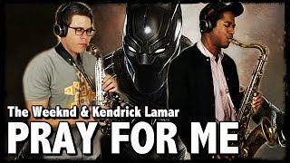 PRAY FOR ME - The Weeknd & Kendrick Lamar - Tenor & Soprano Sax Cover - BriansThing & Jacob Scesney