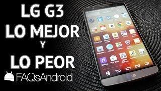 LG G3: Opiniones sobre lo mejor y lo peor en resumen