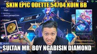 SULTAN NGABISIN DIAMOND PAKE 54704 KOIN BB UNTUK SKIN EPIC ODETTE - Mobile Legend