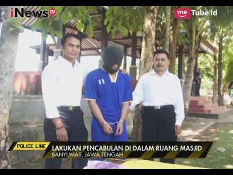 Guru Ngaji Cabuli Muridnya, Korban Alami Pendarahan di Alat Vital - Police Line 16/05