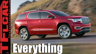 2017 GMC Acadia: Everything You Ever Wanted to Know