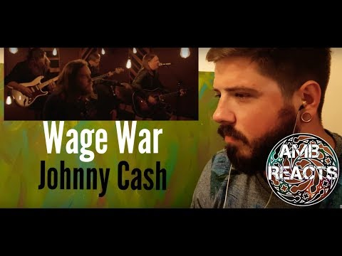 Wage War - Johnny Cash (Unplugged Reaction)