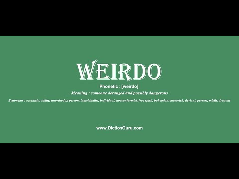 weirdo: How to pronounce weirdo with Phonetic and Examples