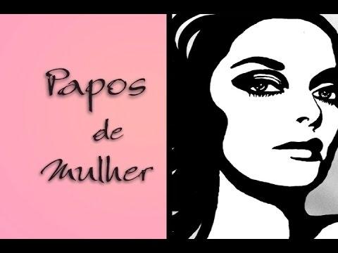 Papos de Mulher 18 11 2014