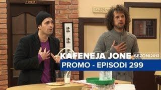 Kafeneja Jone : promo Episodi 299