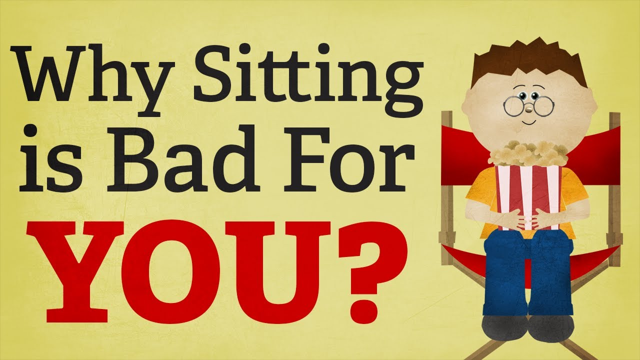 Video: Why is sitting bad for you?