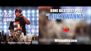 Rone Da Street Poet - I Just Wanna (prod. by Josh Golden)