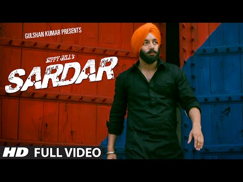 Sardar Sippy Gill (Full Video) T-Series Apnapunjab   Latest Punjabi Songs
