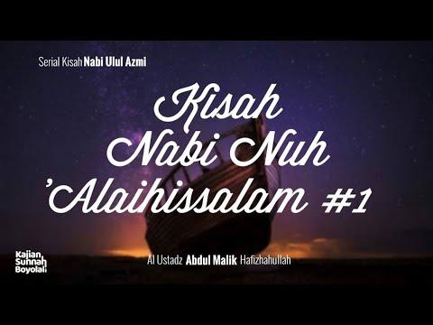 #1 Kisah Nabi Nuh 'alaihissalam // Ustadz Abdul Malik