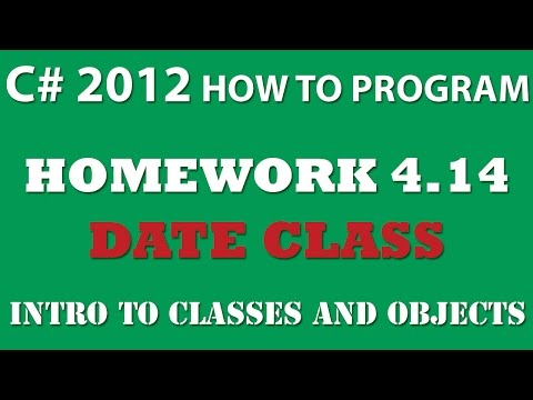 C#: Date Class (Ex 4.14) – Intro to Classes and Objects