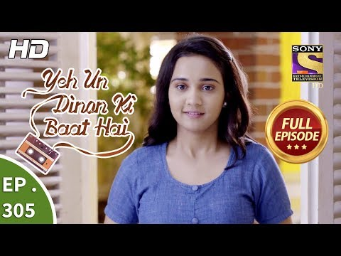 Yeh Un Dinon Ki Baat Hai - Ep 305 - Full Episode - 20th November, 2018