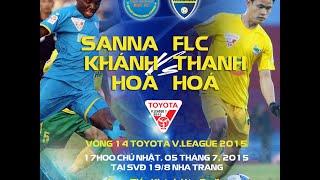 Trực tiếp: Sanna Khánh Hoà - FLC Thanh Hoá (Vòng 14 V.league 2015), công phượng, u23 việt nam, vleague