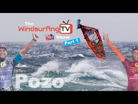 Part 1 - The Official Windsurfing.TV - PWA - Pozo Show – 2018