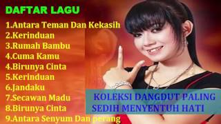 Download Lagu KOLEKSI DANGDUT PALING SEDIH MENYENTUH HATI Mp3