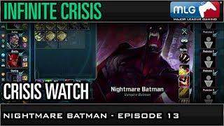 Nightmare Batman - Ep 13 - Crisis Watch