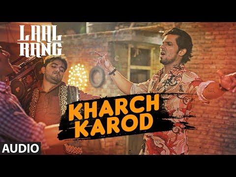KHARCH KAROD Full Song   LAAL RANG   Randeep Hooda